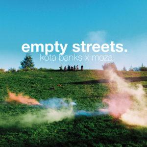 Kota Banks - Empty Streets